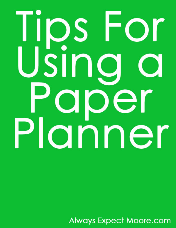 Tips for Using a Paper Planner