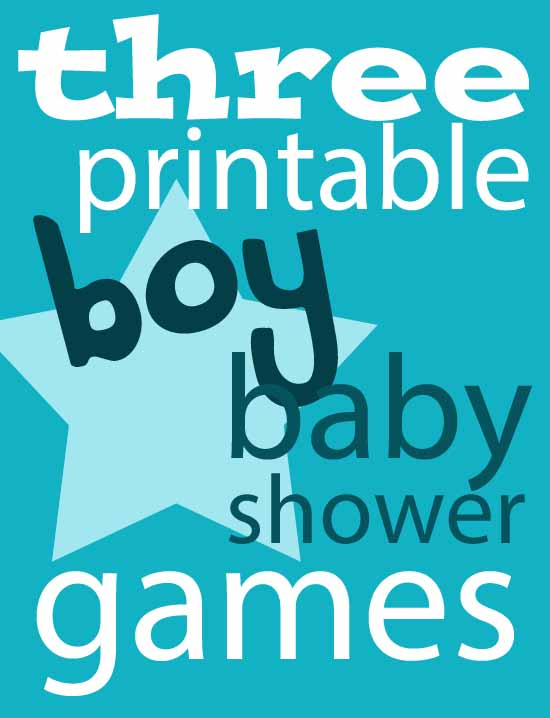 three printble boy baby shower games - just print, grab pens, and you're all set!