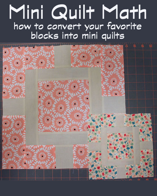 Mini Quilt Math for converting your favorite patterns