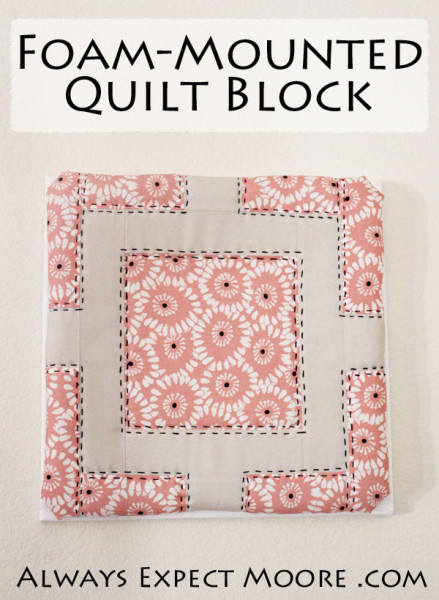 Foam Mounted Quilt Block