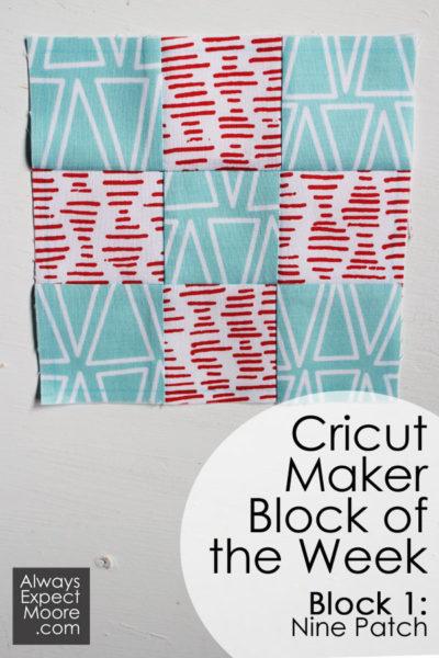 Cricut Maker Block of the Week - Block 1: Nine Patch