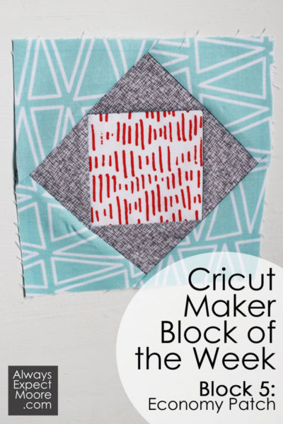 Cricut Maker Block of the Week - Week 5 - Economy Patch Block