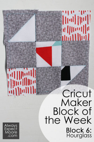 Cricut Maker Block of the Week Quilt - Week 6, Hourglass Quilt Block