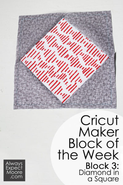Cricut Maker Block of the Week Quilt - Block 3: Diamond in a Square