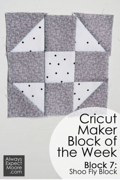 Cricut Maker Block of the Week - Shoo Fly Quilt Block