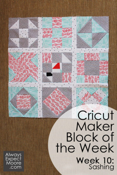 Cricut Maker Block of the Week - Week 10 - Adding Sashing to your quilt