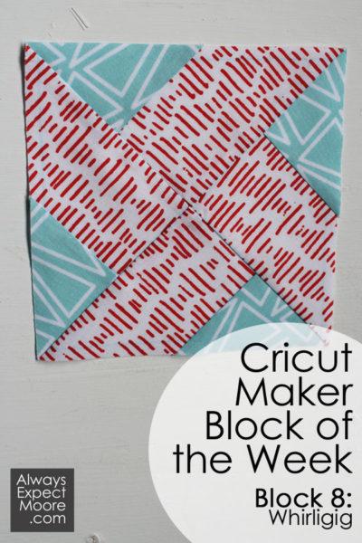 Cricut Maker Block of the Week Quilt Week 8 - Whirligig